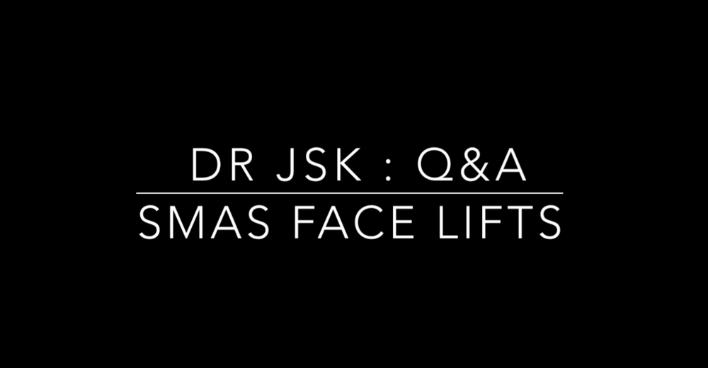 DR JSK : Video Q&A – SMAS Face Lift
